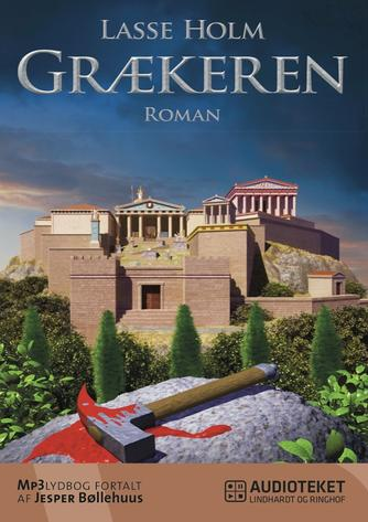 Lasse Holm (f. 1968): Grækeren : roman