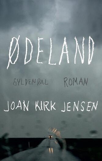 Joan Kirk Jensen: Ødeland : roman
