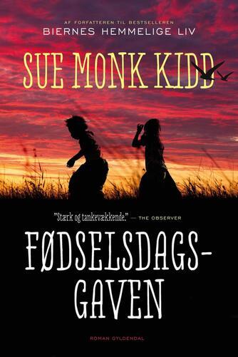 Sue Monk Kidd: Fødselsdagsgaven : roman