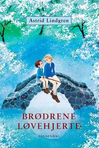 Astrid Lindgren: Brødrene Løvehjerte (Ved Kina Bodenhoff)
