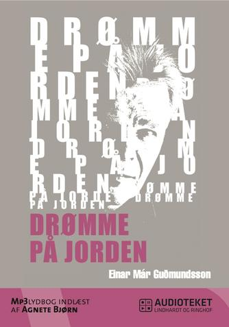 Einar Már Guðmundsson: Drømme på jorden