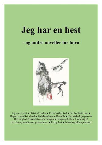 Kåre Bluitgen: Jeg har en hest : og andre noveller for børn