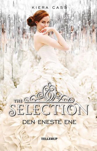 Kiera Cass: The selection - den eneste ene
