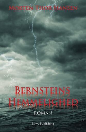 Morten Thor Hansen (f. 1971): Bernsteins hemmelighed : roman