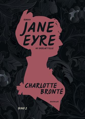 Charlotte Brontë: Jane Eyre : roman. Bind 2 (Ved Christiane Rohde)