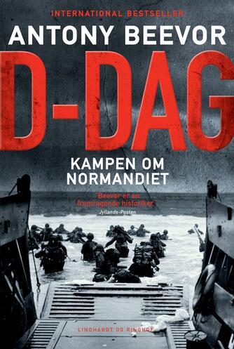 Antony Beevor: D-dag : kampen om Normandiet