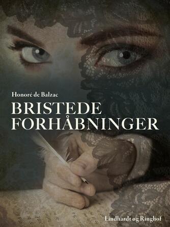 Honoré de Balzac: Bristede Forhåbninger : roman