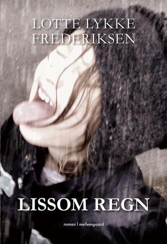 Lotte Lykke Frederiksen (f. 1960): Lissom regn