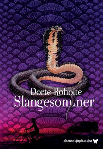 Dorte Roholte: Slangesommer