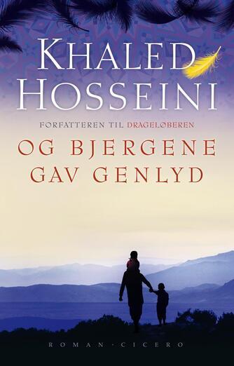 Khaled Hosseini: Og bjergene gav genlyd