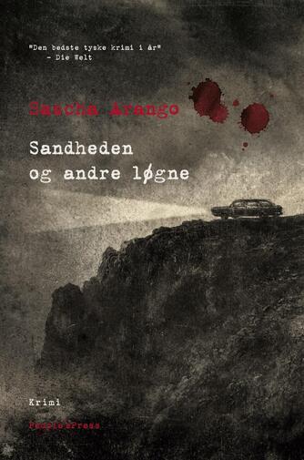 Sascha Arango: Sandheden og andre løgne : krimi