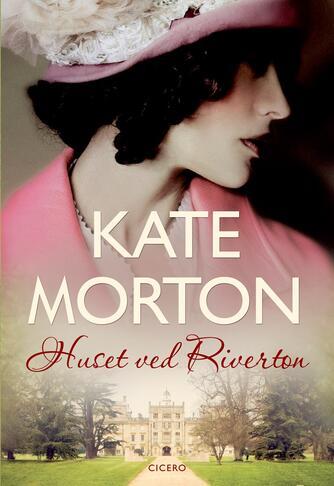 Kate Morton: Huset ved Riverton
