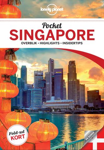 Cristian Bonetto: Pocket Singapore : overblik, highlights, insidertips