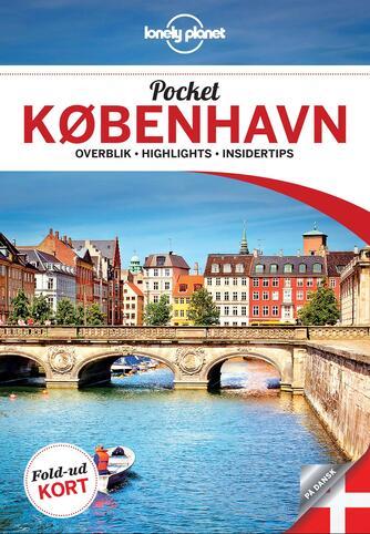 Cristian Bonetto: Pocket København : overblik, highlights, insidertips