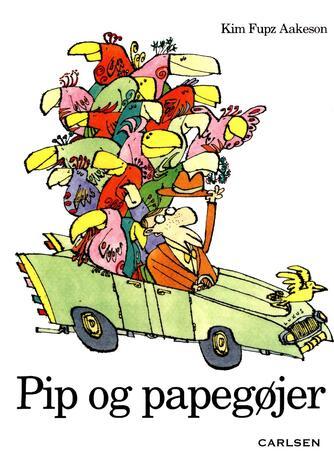 Kim Fupz Aakeson: Pip og papegøjer