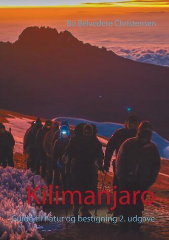 Bo Belvedere Christensen: Kilimanjaro : guide til natur og bestigning