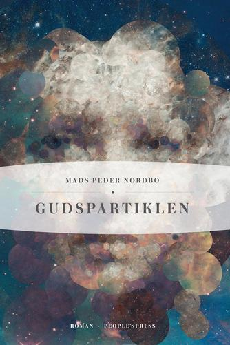 Mads Peder Nordbo: Gudspartiklen : roman