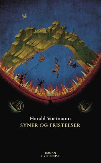 Harald Voetmann: Syner og fristelser : roman