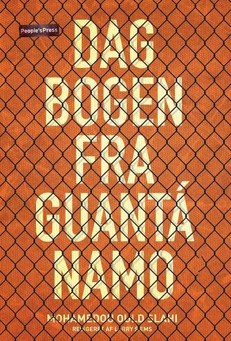 Mohamedou Ould Slahi (f. 1970): Dagbogen fra Guantánamo