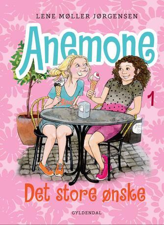 Lene Møller Jørgensen: Anemone - det store ønske