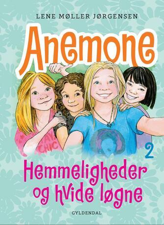 Lene Møller Jørgensen: Anemone - hemmeligheder og hvide løgne