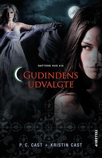 P. C. Cast: Gudindens udvalgte