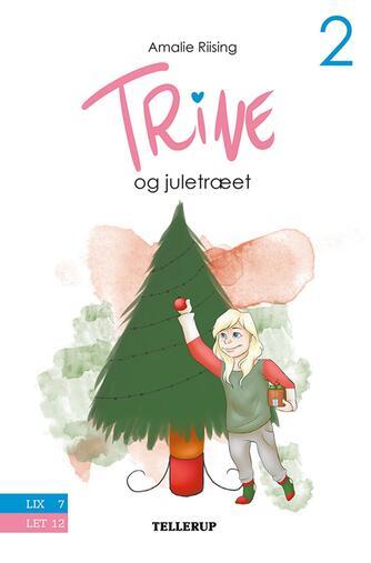 Amalie Riising: Trine og juletræet