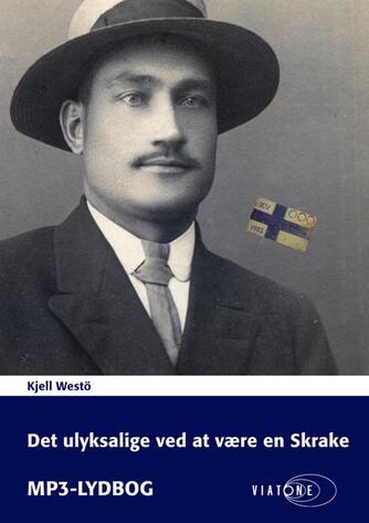 Kjell Westö: Det ulyksalige ved at være en Skrake