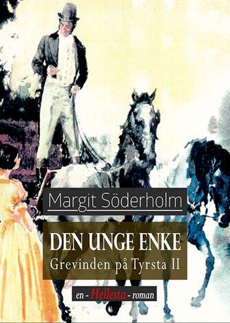 Margit Söderholm: Den unge enke : grevinden på Tyrsta 2