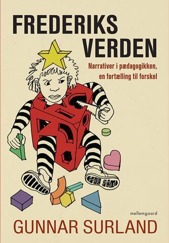 Gunnar Surland (f. 1953): Frederiks verden : narrativer i pædagogikken, en fortælling til forskel