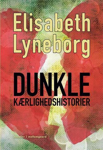 Elisabeth Lyneborg: Dunkle kærlighedshistorier
