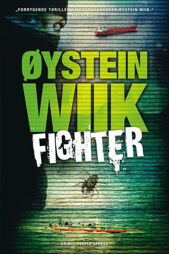 Øystein Wiik: Fighter
