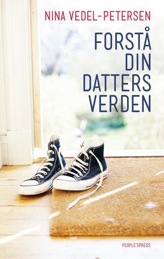 Nina Vedel-Petersen: Forstå din datters verden