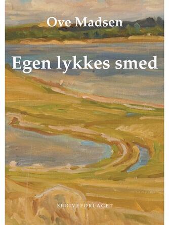 Ove Madsen (f. 1944): Egen lykkes smed