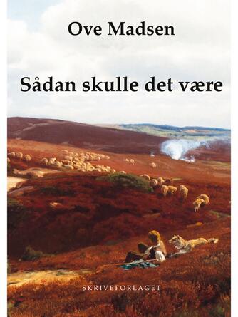 Ove Madsen (f. 1944): Sådan skulle det være