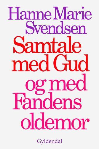 Hanne Marie Svendsen (f. 1933): Samtale med Gud og med Fandens oldemor