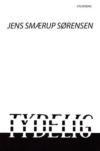 Jens Smærup Sørensen: Tydelig