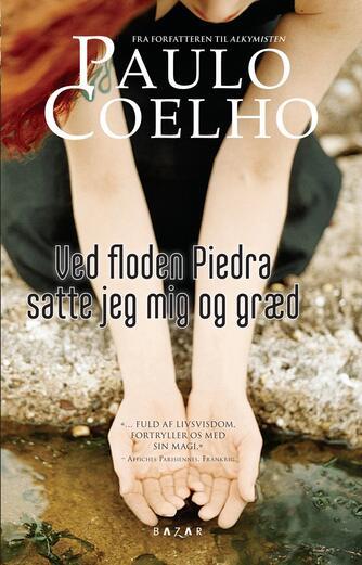 Paulo Coelho: Ved floden Piedra satte jeg mig og græd