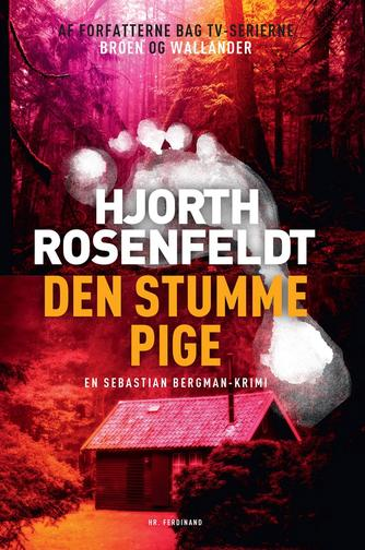 Michael Hjorth (f. 1963-05-13): Den stumme pige : kriminalroman