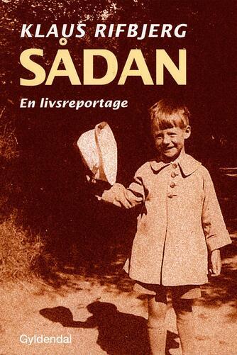 Klaus Rifbjerg: Sådan : en livsreportage