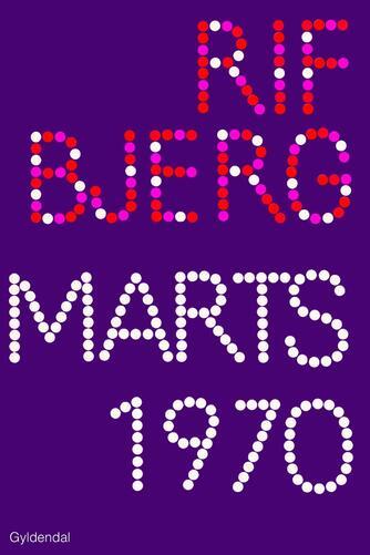 Klaus Rifbjerg: Marts 1970