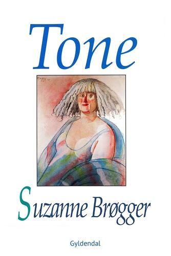 Suzanne Brøgger: Tone