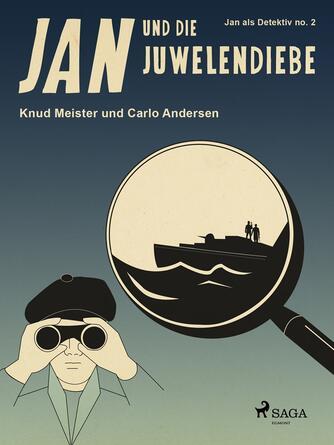 Knud Meister: Jan und die Juwelendiebe
