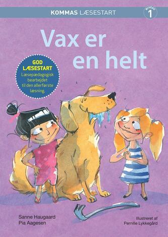 Sanne Haugaard: Vax er en helt