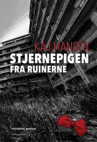 Kaj Hansen (f. 1943-03-02): Stjernepigen fra ruinerne