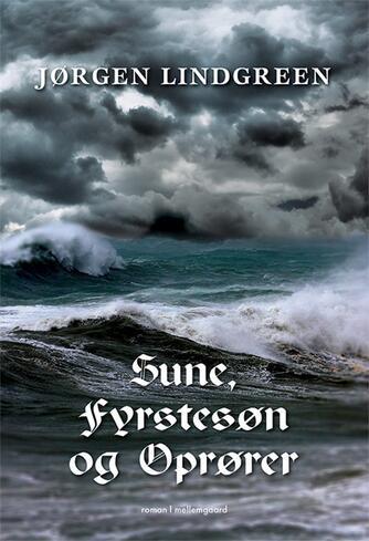 Jørgen Lindgreen: Sune, fyrstesøn og oprører