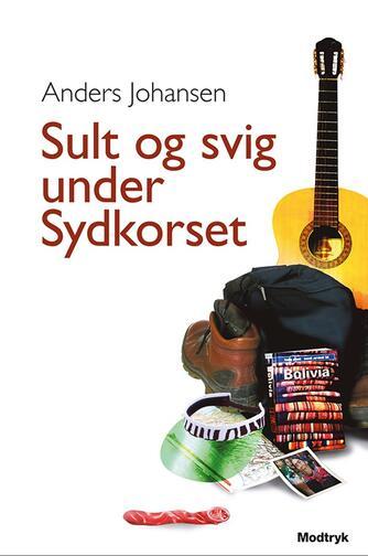 Anders Johansen (f. 1953): Sult og svig under sydkorset