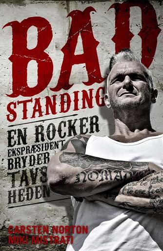 Carsten Norton, Miki Mistrati: Bad standing : en eks-rockerpræsident bryder tavsheden