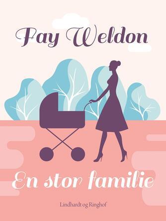 Fay Weldon: En stor familie