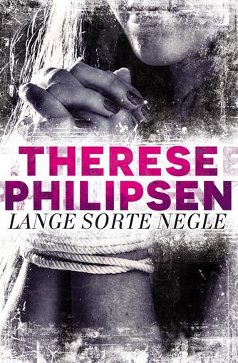Therese Philipsen: Lange sorte negle : krimi